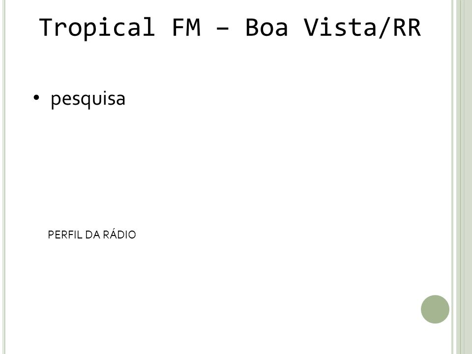 Tropical FM – Boa Vista/RR pesquisa PERFIL DA RÁDIO