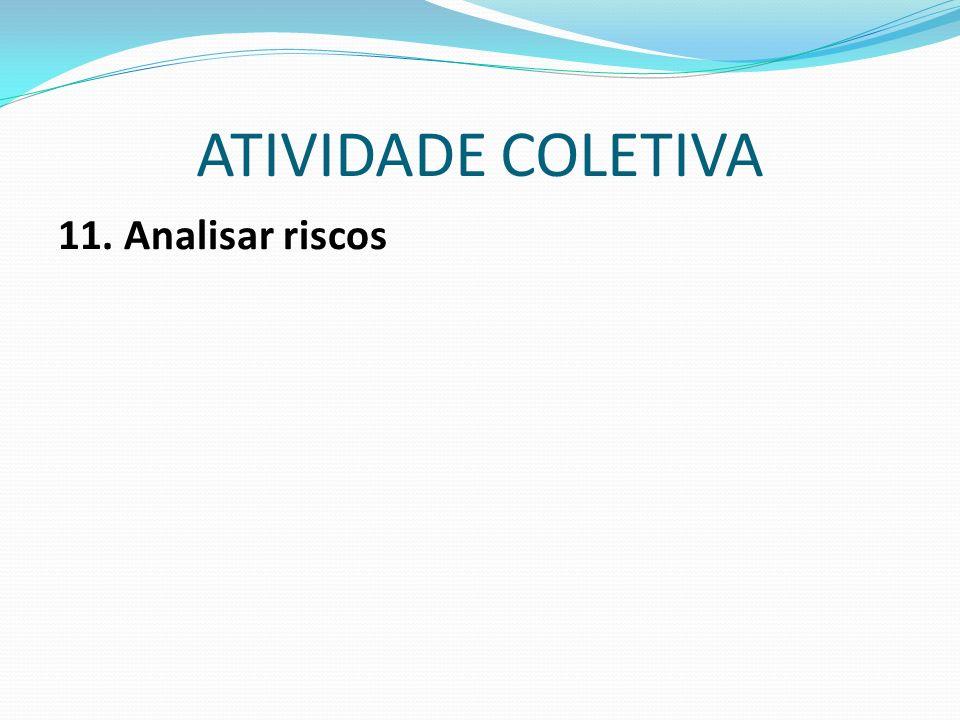 ATIVIDADE COLETIVA 11. Analisar riscos