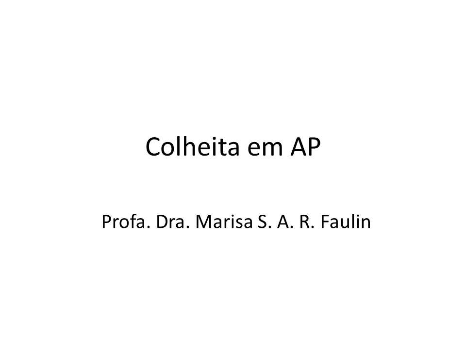 Colheita em AP Profa. Dra. Marisa S. A. R. Faulin