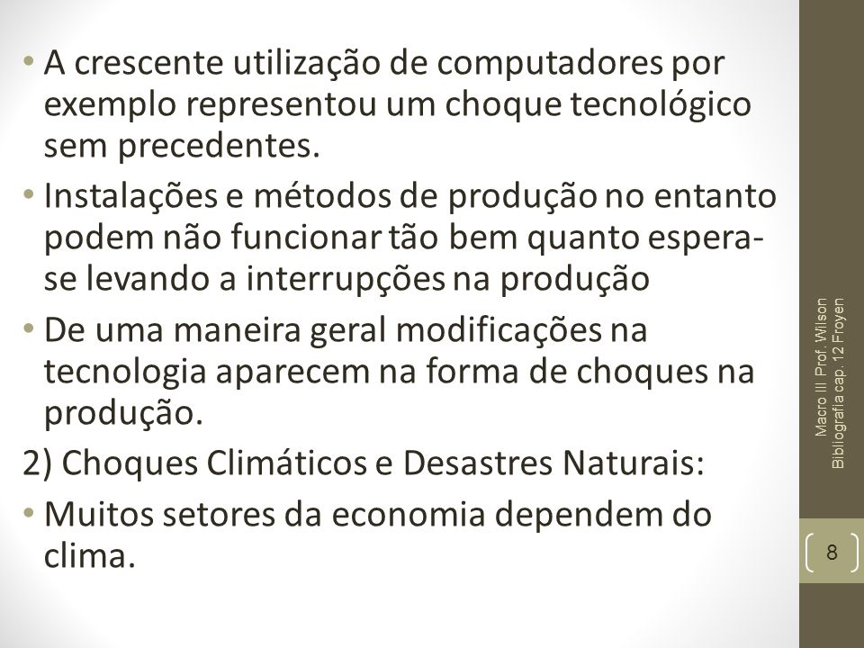 A crescente utilização de computadores por exemplo representou um choque tecnológico sem precedentes. Instalações e métodos de produção no entanto pod