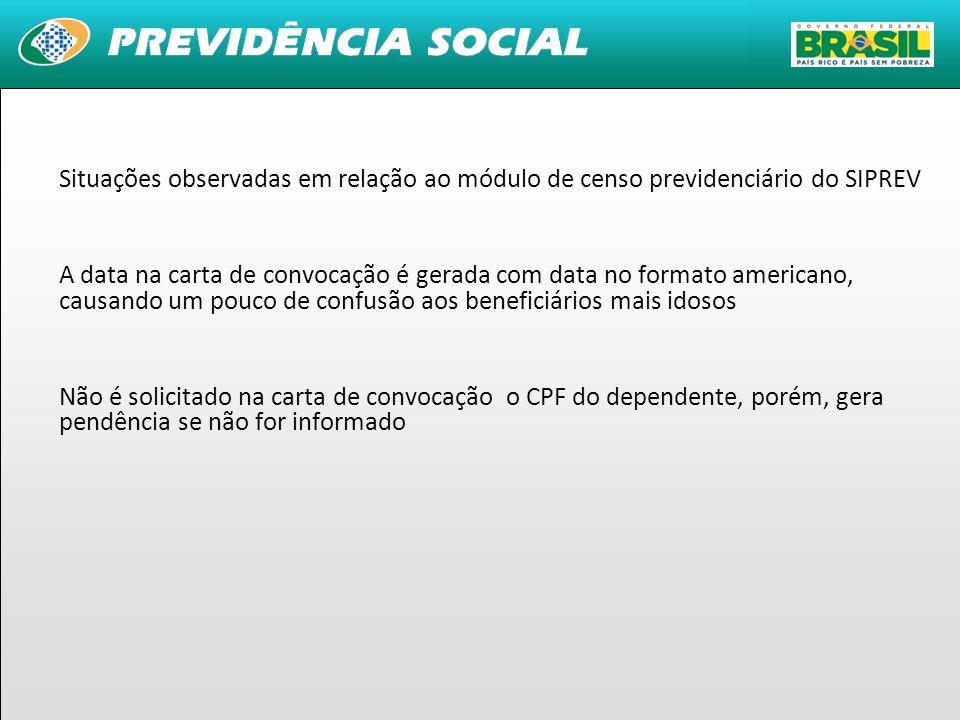 35 Situações observadas em relação ao módulo de censo previdenciário do SIPREV A data na carta de convocação é gerada com data no formato americano, c