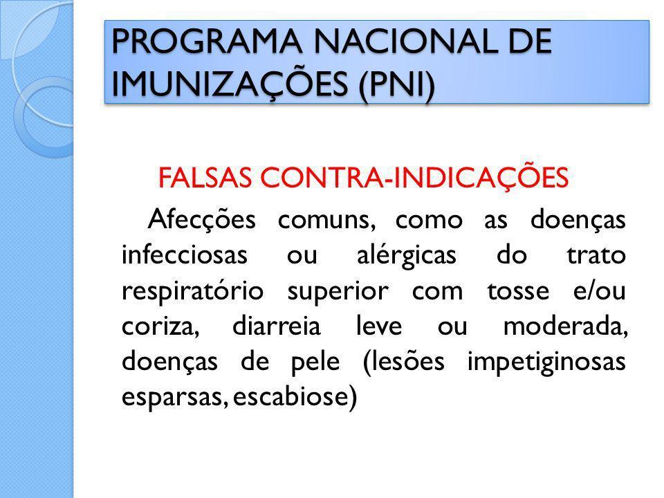 FALSAS CONTRA-INDICAÇÕES Afecções comuns, como as doenças infecciosas ou alérgicas do trato respiratório superior com tosse e/ou coriza, diarreia leve
