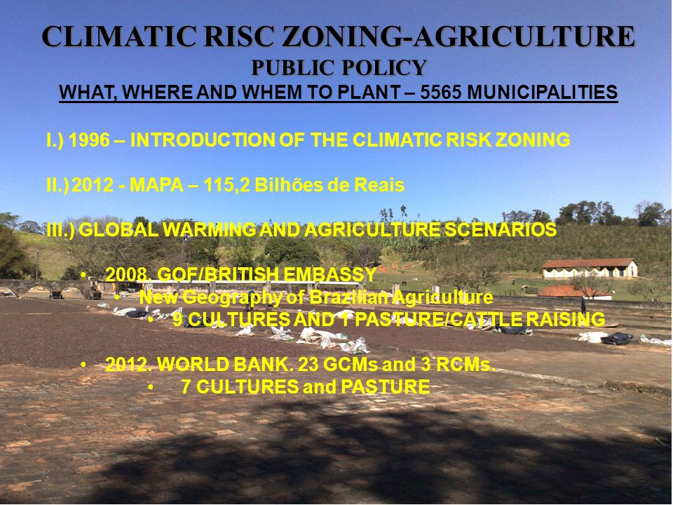 CLIMATIC RISC ZONING-AGRICULTURE PUBLIC POLICY WHAT, WHERE AND WHEM TO PLANT – 5565 MUNICIPALITIES I.) 1996 – INTRODUCTION OF THE CLIMATIC RISK ZONING