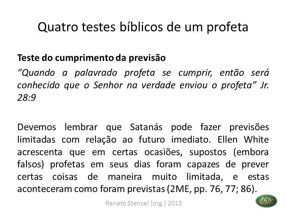 Quatro testes bíblicos de um profeta Teste do cumprimento da previsão Quando a palavrado profeta se cumprir, então será conhecido que o Senhor na verd