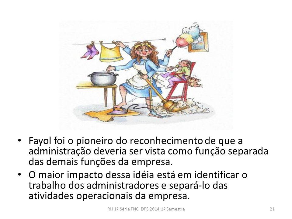 Fayol foi o pioneiro do reconhecimento de que a administração deveria ser vista como função separada das demais funções da empresa. O maior impacto de