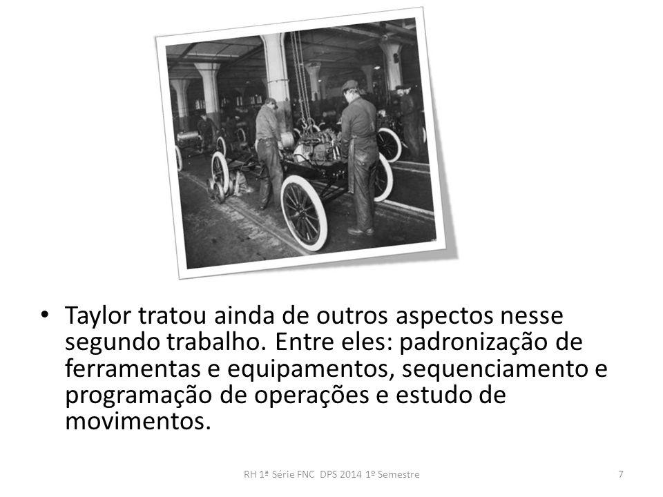 Taylor tratou ainda de outros aspectos nesse segundo trabalho. Entre eles: padronização de ferramentas e equipamentos, sequenciamento e programação de
