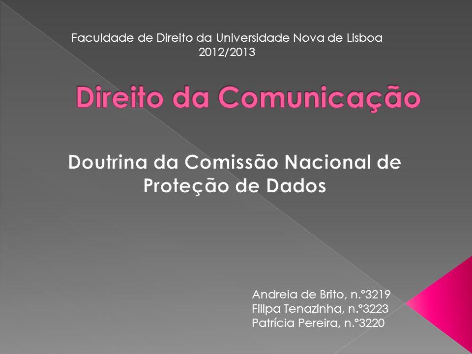 Andreia de Brito, n.º3219 Filipa Tenazinha, n.º3223 Patrícia Pereira, n.º3220 Faculdade de Direito da Universidade Nova de Lisboa 2012/2013