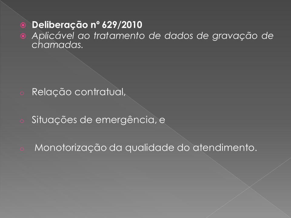Deliberação nº 629/2010 Aplicável ao tratamento de dados de gravação de chamadas.