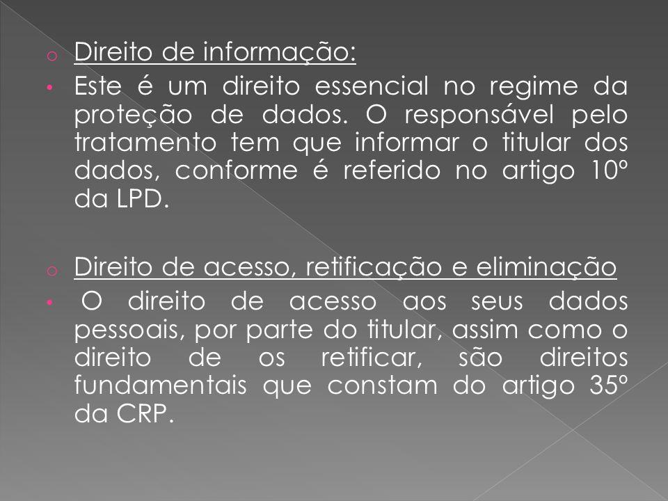 o Direito de informação: Este é um direito essencial no regime da proteção de dados.