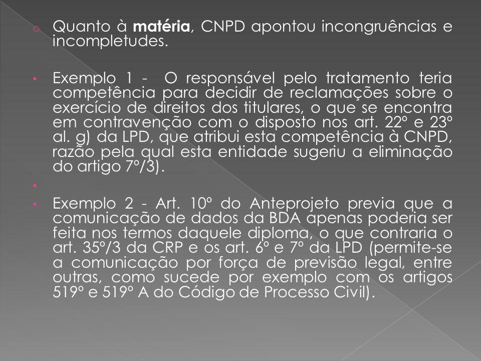 o Quanto à matéria, CNPD apontou incongruências e incompletudes.