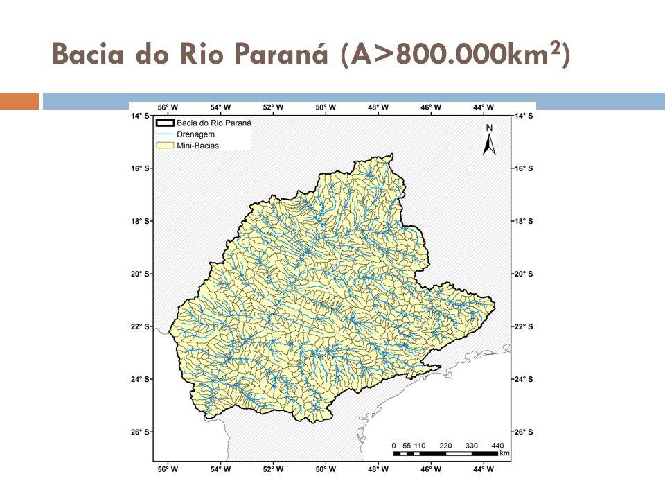 Bacia do Rio Paraná (A>800.000km 2 )