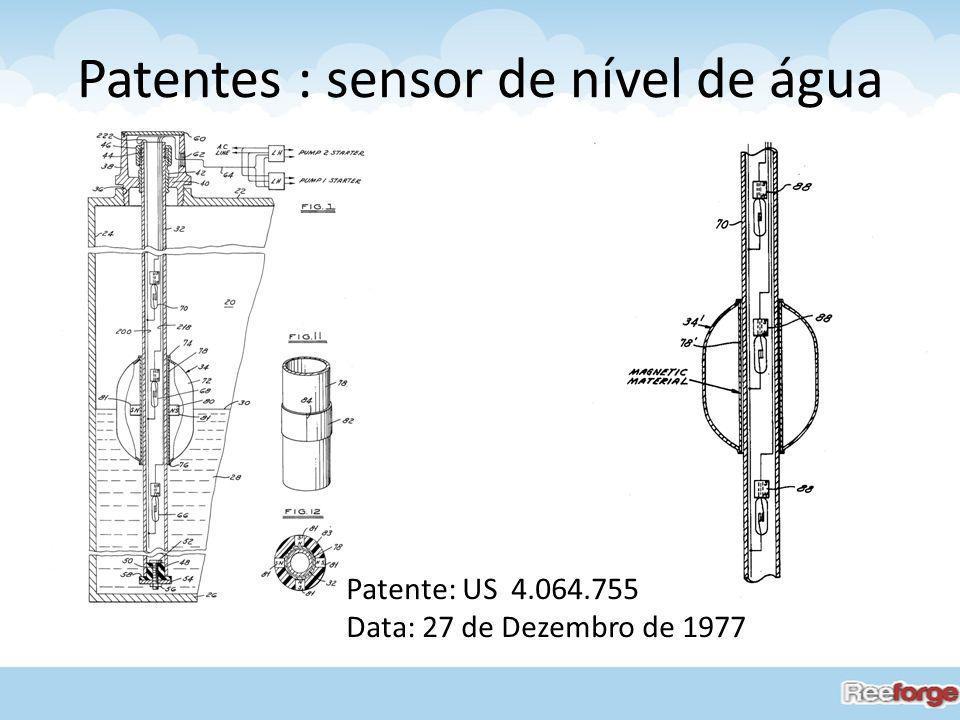 Patentes : sensor de nível de água Patente: US 4.064.755 Data: 27 de Dezembro de 1977