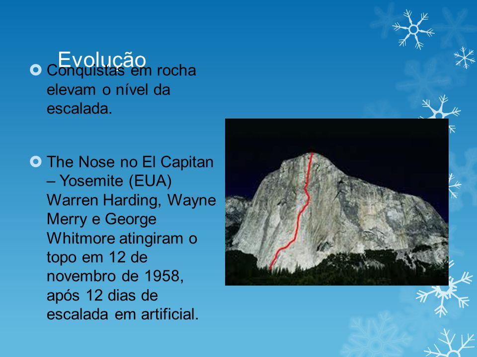 Evolução Conquistas em rocha elevam o nível da escalada. The Nose no El Capitan – Yosemite (EUA) Warren Harding, Wayne Merry e George Whitmore atingir