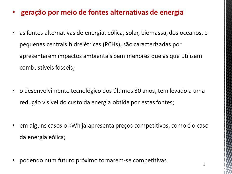 geração por meio de fontes alternativas de energia as fontes alternativas de energia: eólica, solar, biomassa, dos oceanos, e pequenas centrais hidrel