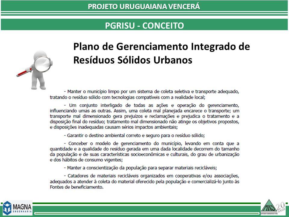 PROJETO URUGUAIANA VENCERÁ PROPOSIÇÕES LEGAIS Contempla a inserção econômica dos catadores.