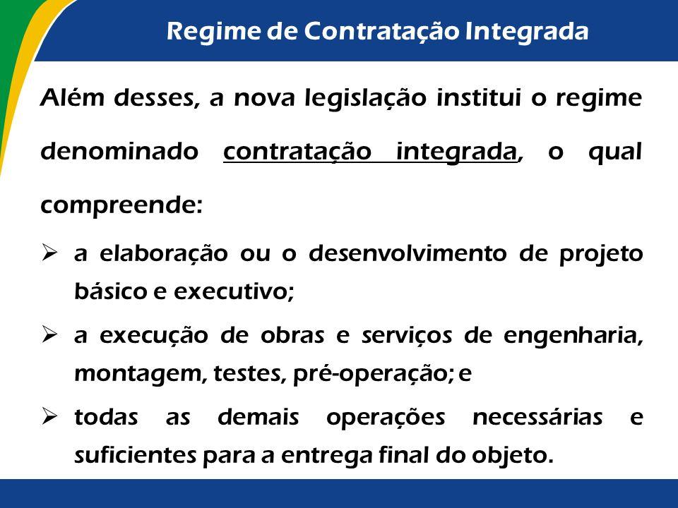 Obras ou Serviços de Engenharia Na execução indireta de obras e serviços de engenharia, serão admitidos os seguintes regimes já previstos na Lei nº 8.