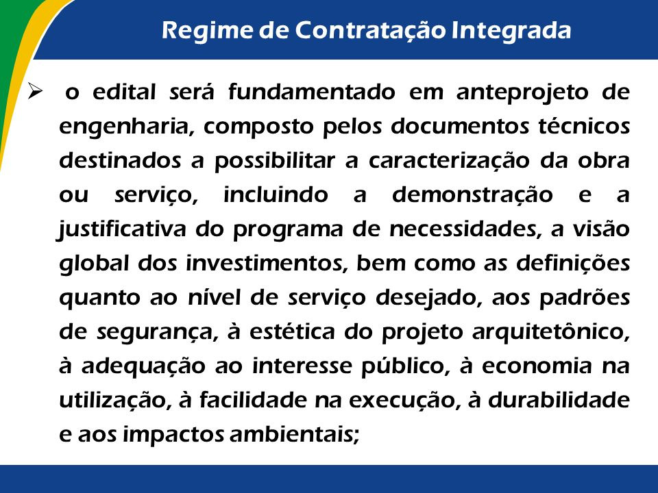 Regime de Contratação Integrada A contratação integrada difere da empreitada integral de que trata o art. 6º, inciso VIII, alínea e da Lei nº 8.666/19