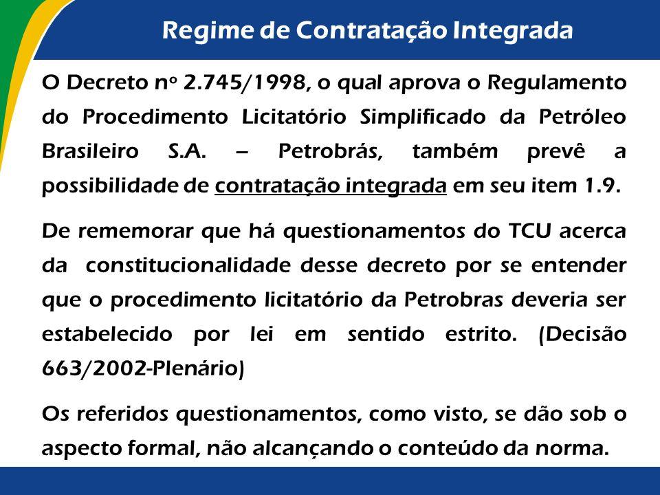Regime de Contratação Integrada As maiores restrições para a elaboração de aditivos, por sua vez, contribuem para uma maior previsibilidade do custo f