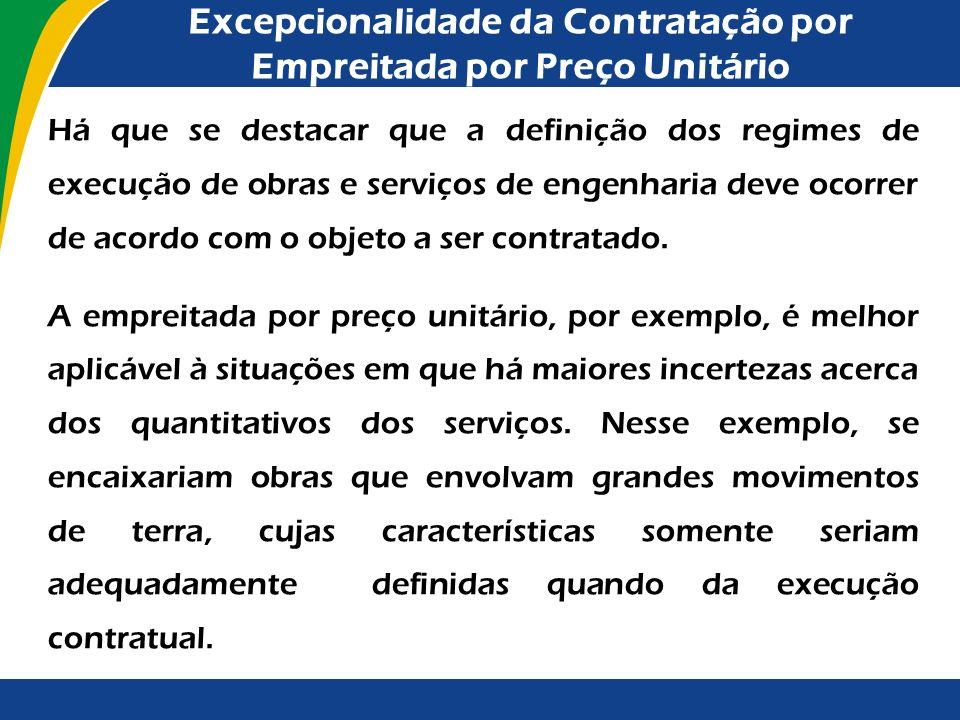 Excepcionalidade da Contratação por Empreitada por Preço Unitário A experiência em empreitada integral, por exemplo, é concentrada no segmento de obra