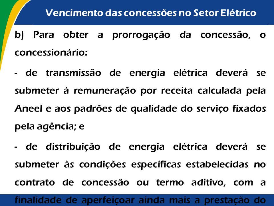 b) Para obter a prorrogação da concessão, o concessionário: - de geração hidrelétrica deverá se submeter à remuneração por tarifa calculada pela Aneel