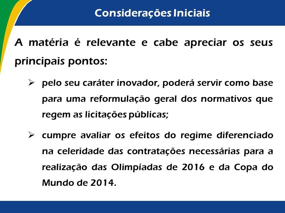 Considerações Iniciais Diante da necessidade de agilizar as contratações necessárias à realização da Copa do Mundo de 2014 e dos Jogos Olímpicos de 20