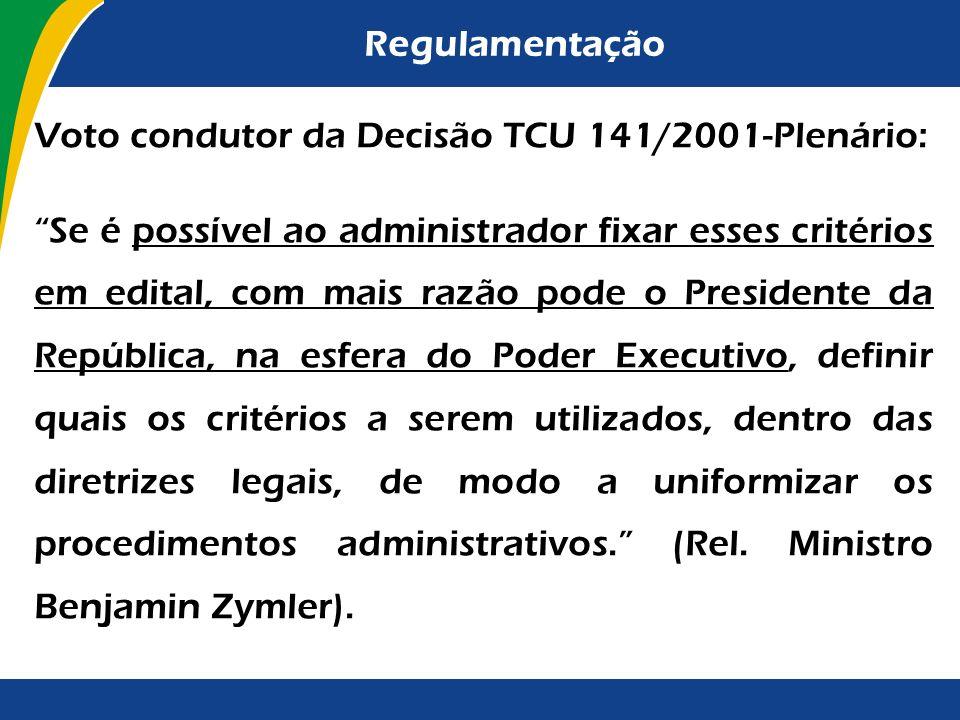 Regulamentação Não há óbices, contudo, para a administração estabelecer critérios dentro de seu poder discricionário com o intuito de padronizar deter