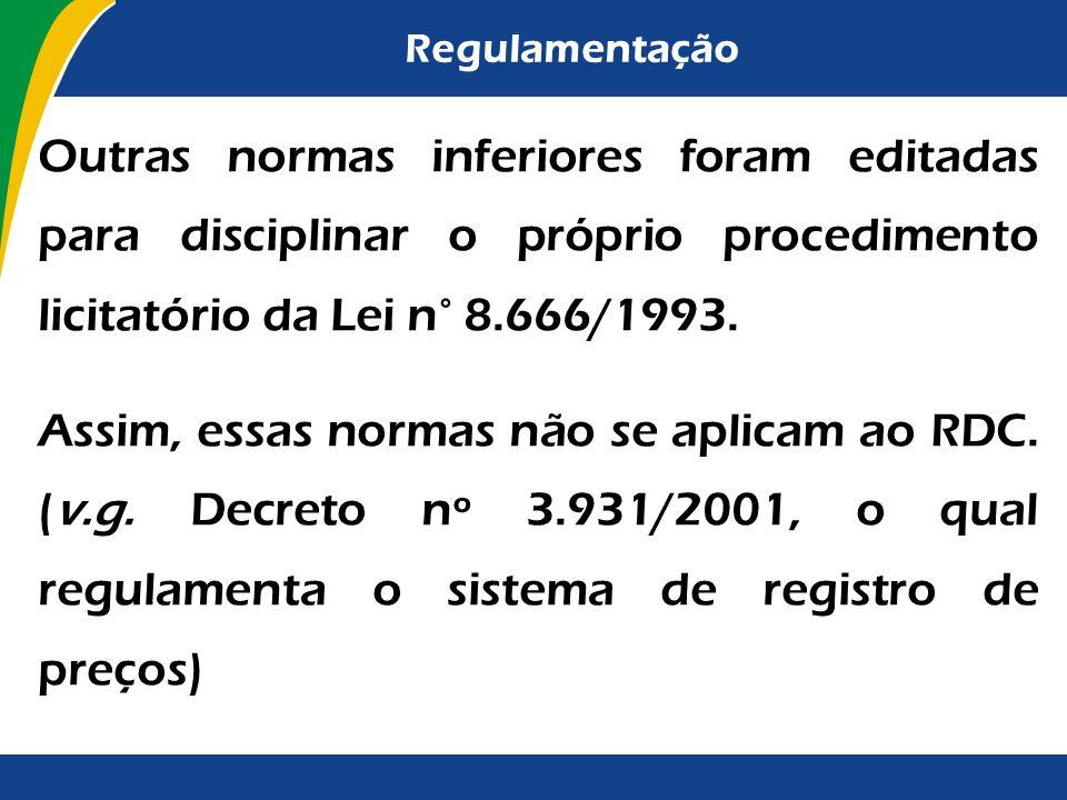 Regulamentação Exemplos de normas aplicáveis ao RDC: IN-MPOG 01/2010, a qual dispõe sobre os critérios de sustentabilidade ambiental. IN-MPOG 02/2008,