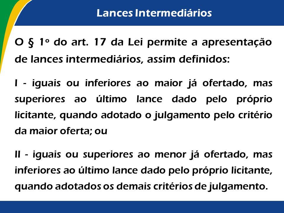 Lances Intermediários A possibilidade de lances intermediários permite aos licitantes disputarem determinada posição classificatória na expectativa de