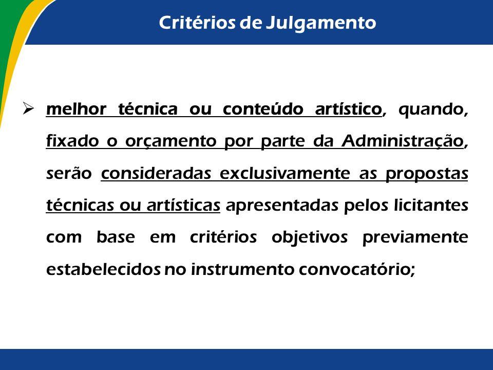 Critérios de Julgamento (arts. 18 a 23 da Lei) De acordo com as características do objeto da licitação, poderão ser utilizados os seguintes critérios