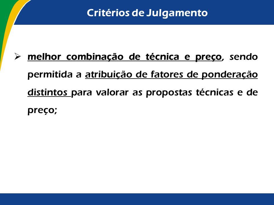 Critérios de Julgamento maior oferta, a ser utilizado no caso de contratos que gerem receita para a administração pública; ou maior retorno econômico,