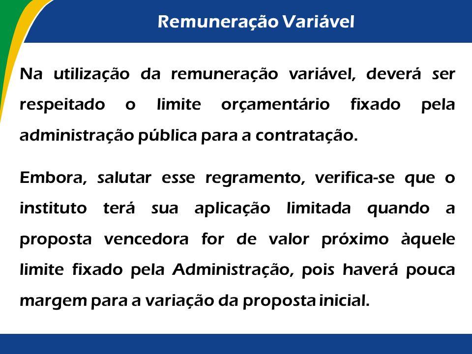 Remuneração Variável Imprescindível, pois, a elaboração de anteprojetos ou projetos básicos/executivos adequados, de modo a que os parâmetros de efici