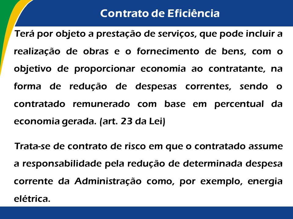 Remuneração Variável Na utilização da remuneração variável, deverá ser respeitado o limite orçamentário fixado pela administração pública para a contr