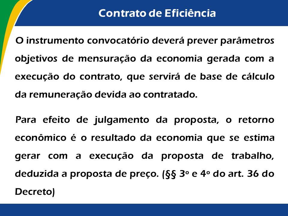 Contrato de Eficiência Terá por objeto a prestação de serviços, que pode incluir a realização de obras e o fornecimento de bens, com o objetivo de pro