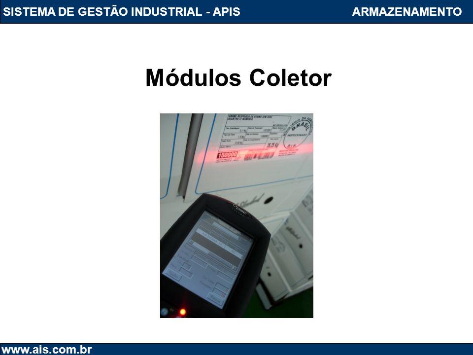 SISTEMA DE GESTÃO INDUSTRIAL - APIS www.ais.com.br ARMAZENAMENTO Módulos Coletor
