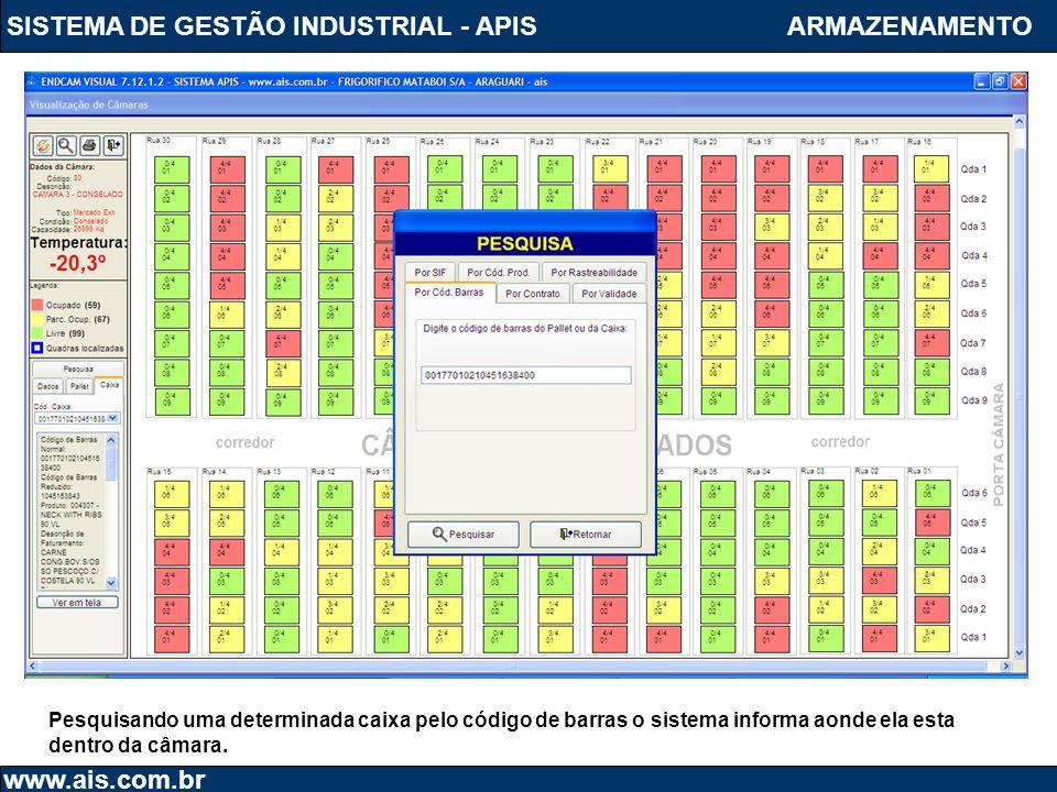 SISTEMA DE GESTÃO INDUSTRIAL - APIS www.ais.com.br ARMAZENAMENTO Pesquisando uma determinada caixa pelo código de barras o sistema informa aonde ela e