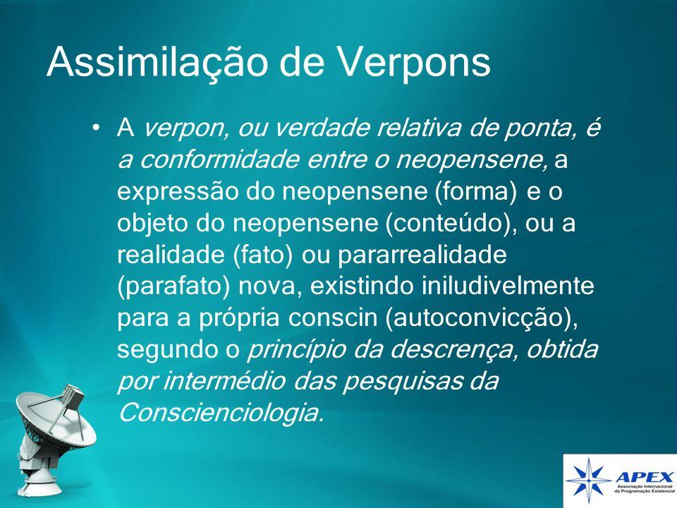 Assimilação de Verpons A verpon, ou verdade relativa de ponta, é a conformidade entre o neopensene, a expressão do neopensene (forma) e o objeto do ne