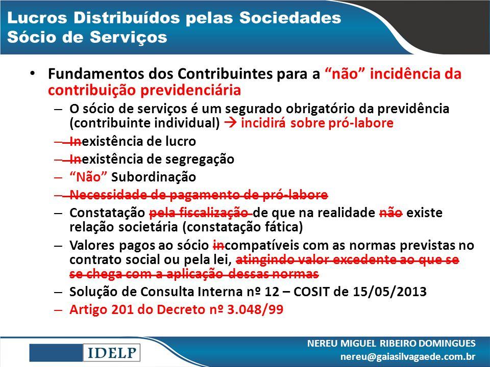 Lucros Distribuídos pelas Sociedades Sócio de Serviços Fundamentos dos Contribuintes para a não incidência da contribuição previdenciária – O sócio de