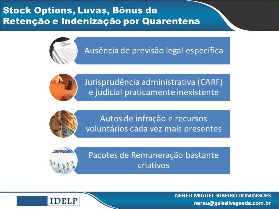 Stock Options, Luvas, Bônus de Retenção e Indenização por Quarentena Ausência de previsão legal específica Jurisprudência administrativa (CARF) e judi