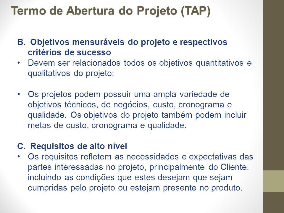 B. Objetivos mensuráveis do projeto e respectivos critérios de sucesso Devem ser relacionados todos os objetivos quantitativos e qualitativos do proje