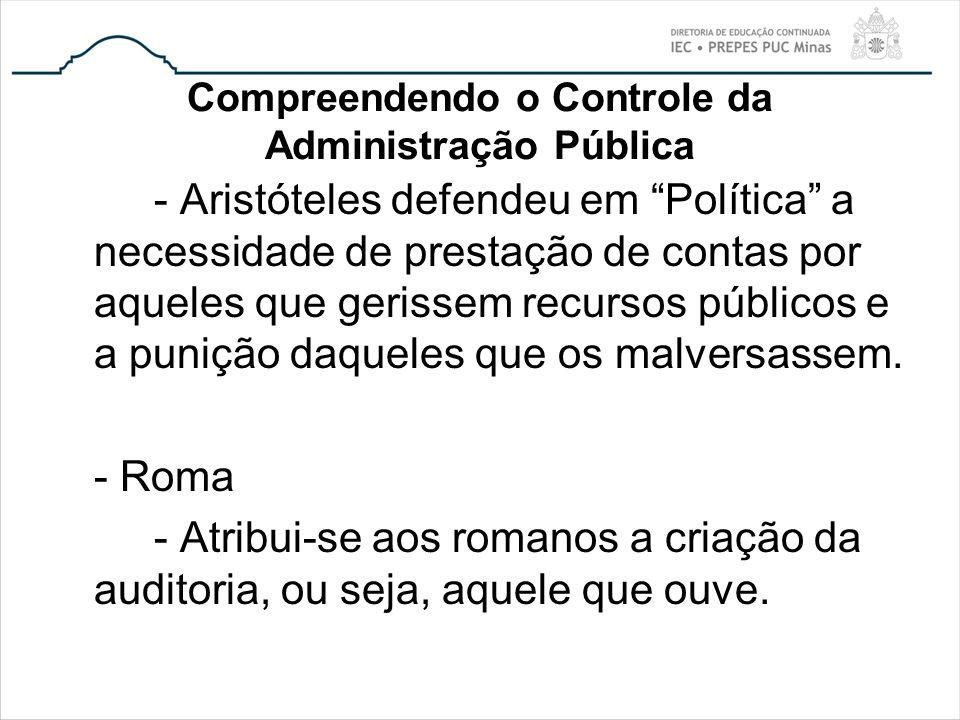 Compreendendo o Controle da Administração Pública - Aristóteles defendeu em Política a necessidade de prestação de contas por aqueles que gerissem rec