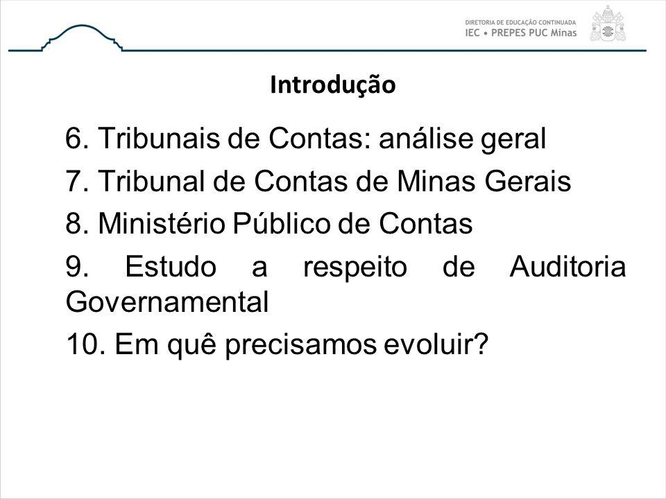 Introdução 6. Tribunais de Contas: análise geral 7. Tribunal de Contas de Minas Gerais 8. Ministério Público de Contas 9. Estudo a respeito de Auditor