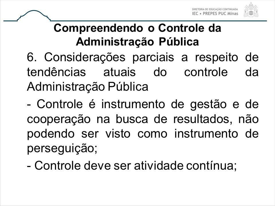 Compreendendo o Controle da Administração Pública 6. Considerações parciais a respeito de tendências atuais do controle da Administração Pública - Con
