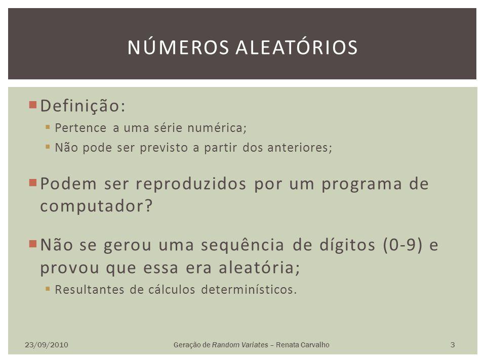 Definição: Pertence a uma série numérica; Não pode ser previsto a partir dos anteriores; Podem ser reproduzidos por um programa de computador? Não se