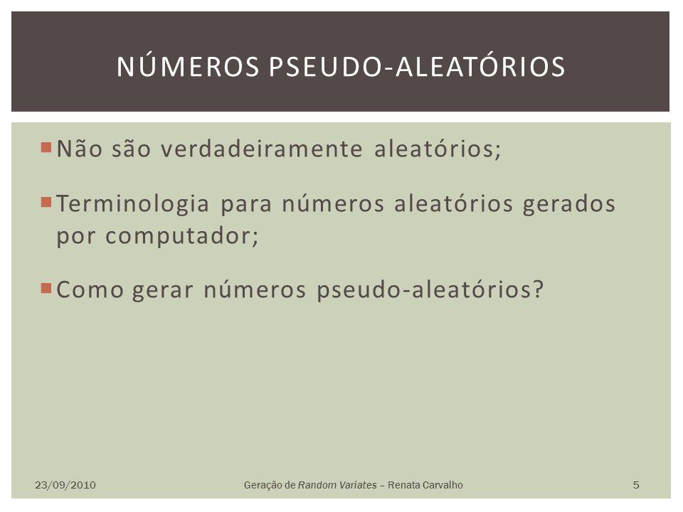 Não são verdadeiramente aleatórios; Terminologia para números aleatórios gerados por computador; Como gerar números pseudo-aleatórios? 23/09/2010Geraç