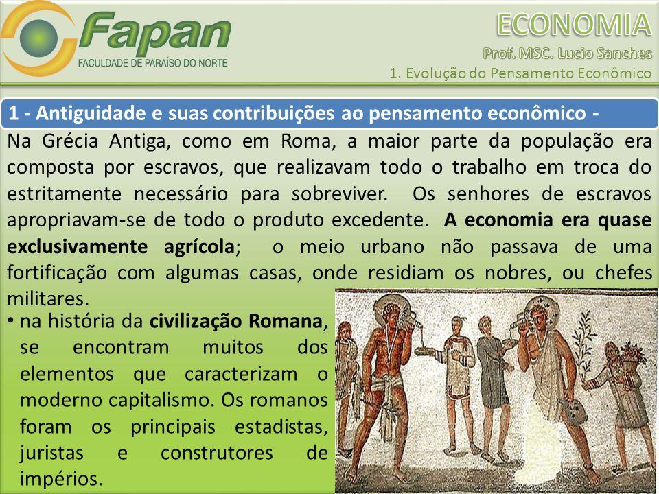 na história da civilização Romana, se encontram muitos dos elementos que caracterizam o moderno capitalismo. Os romanos foram os principais estadistas