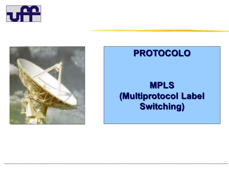 PROTOCOLOMPLS (Multiprotocol Label Switching)