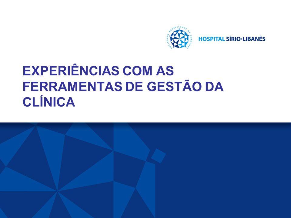 DIRETORIA TÉCNICA HOSPITALAR EXPERIÊNCIAS COM AS FERRAMENTAS DE GESTÃO DA CLÍNICA