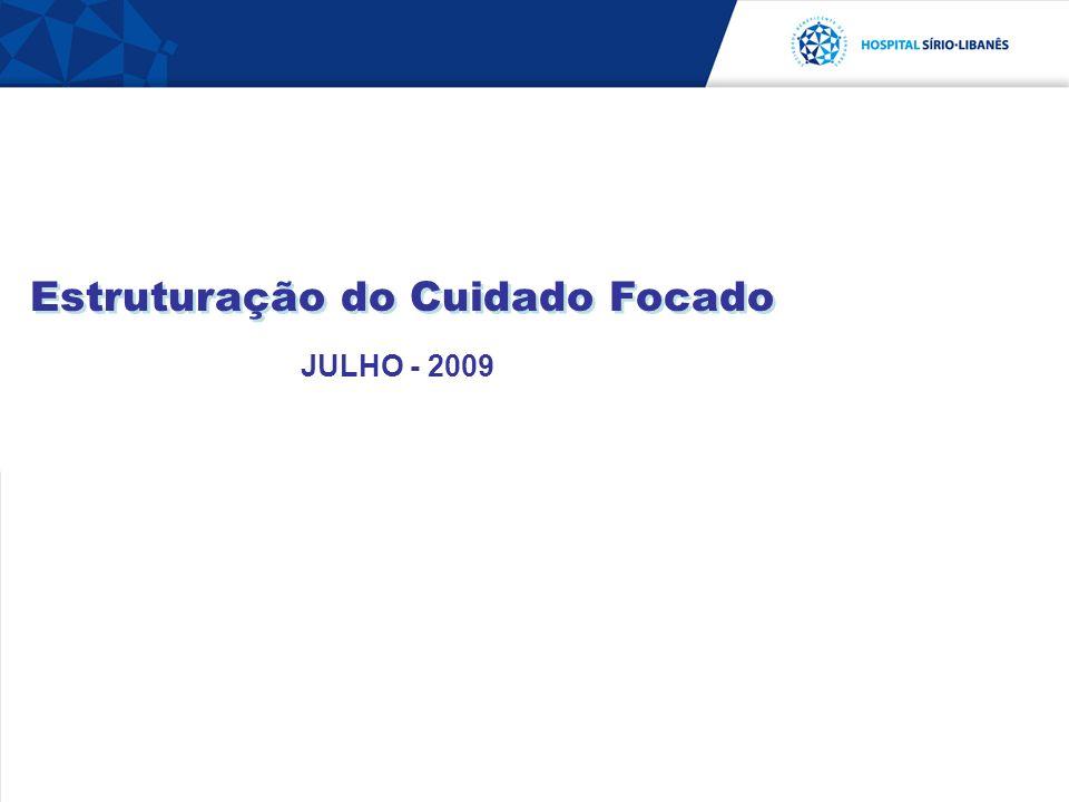 Estruturação do Cuidado Focado JULHO - 2009