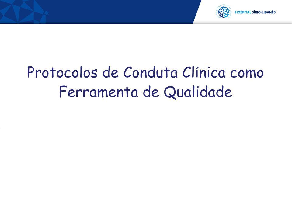 Protocolos de Conduta Cl í nica como Ferramenta de Qualidade