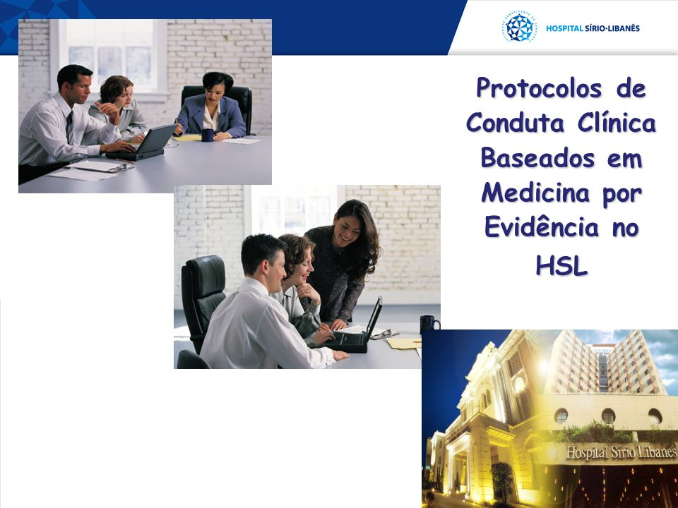 Protocolos de Conduta Clínica Baseados em Medicina por Evidência no HSL
